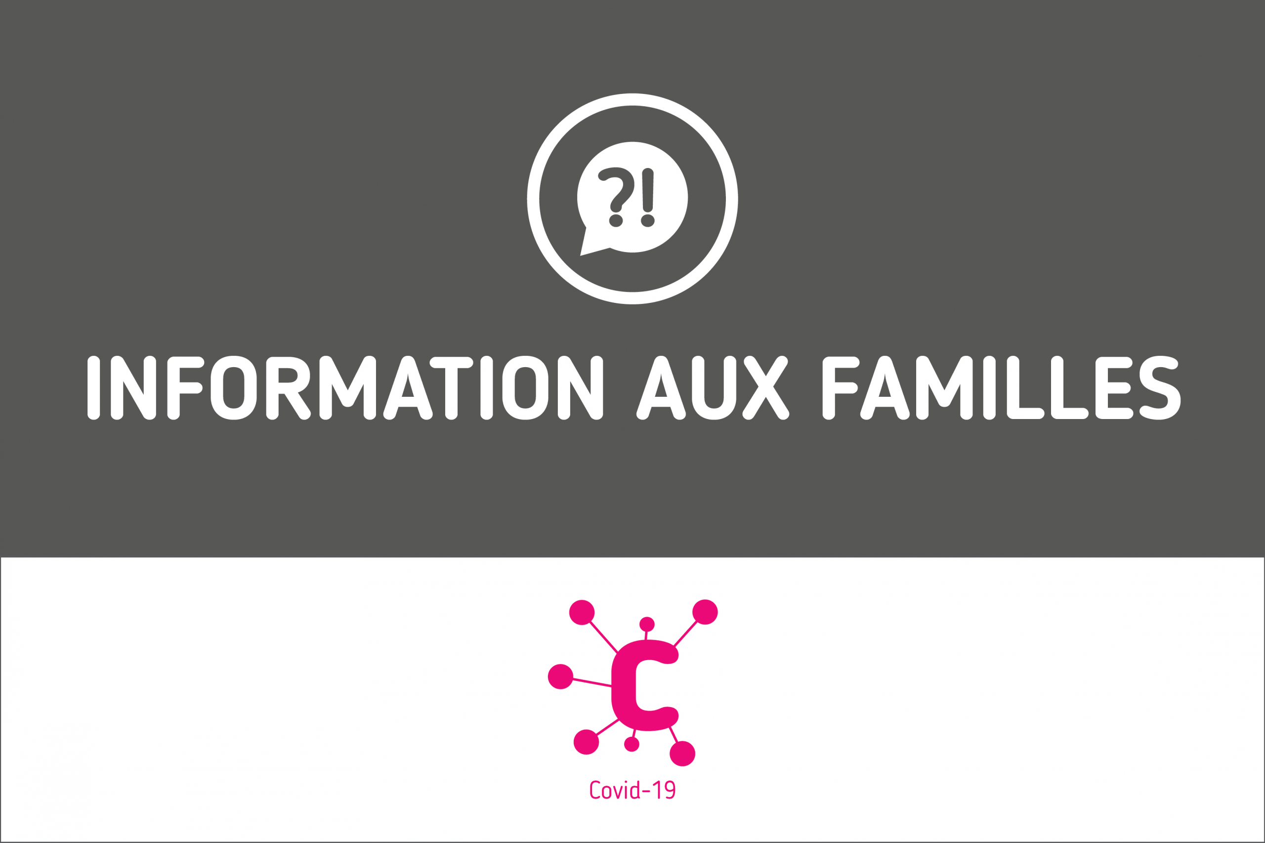 CORONAVIRUS : Information aux familles