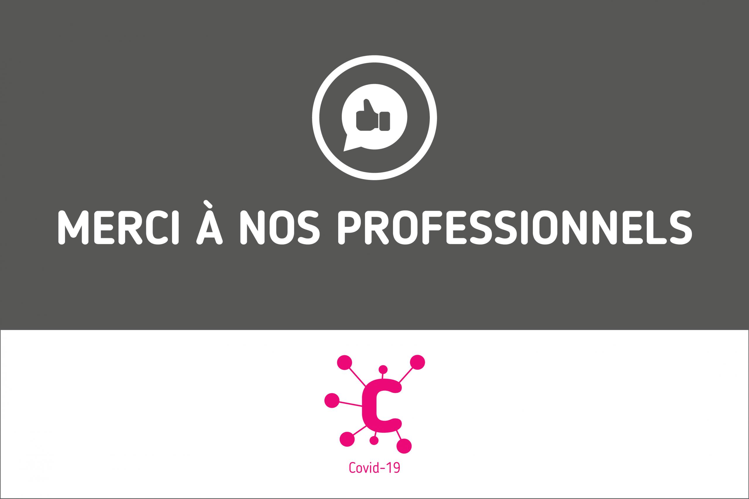 CORONAVIRUS : MERCI à nos professionnels !